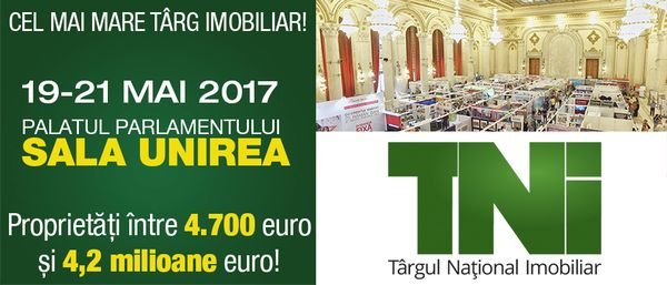 Proprietati cu preturi intre 4.700 EURO si 4,2 milioane la Targul National Imobiliar 19-21 MAI 2017