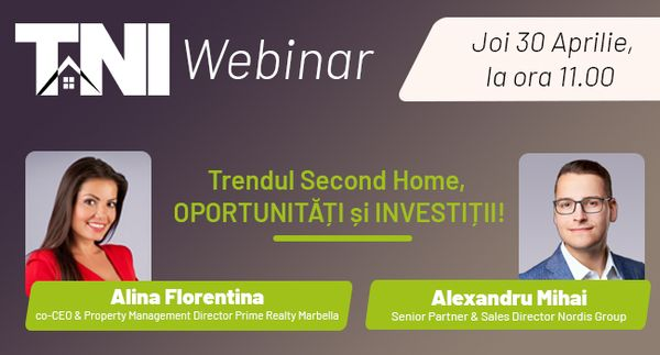 Webinar TNI: Trendul Second Home, oportunitati si investitii!