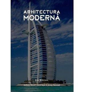 ARHITECTURA MODERNA, ARTA IN DETALIU - ANTHONY HASSELL, ELAIN HARWOOD - ARHITECTURA MODERNA, ARTA IN DETALIU - ANTHONY HASSELL, ELAIN HARWOOD