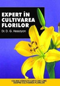 EXPERT IN CULTIVAREA FLORILOR - EXPERT IN CULTIVAREA FLORILOR