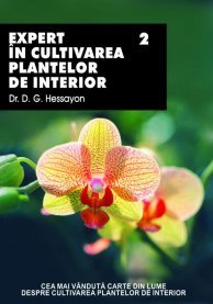 EXPERT IN CULTIVAREA PLANTELOR DE INTERIOR, VOL II - EXPERT IN CULTIVAREA PLANTELOR DE INTERIOR, VOL II